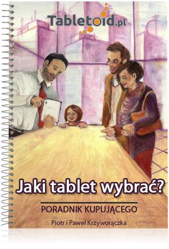 Jaki tablet wybrać - poradnik kupującego